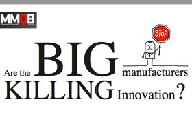 MMQB: Are Big Manufacturers Killing Innovation?